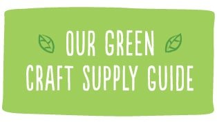 Our Green Craft Supply Guide